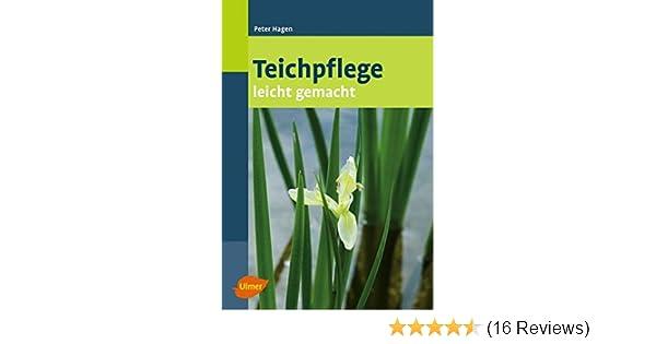 Teichpflege Leicht Gemacht Amazon De Peter Hagen Bucher