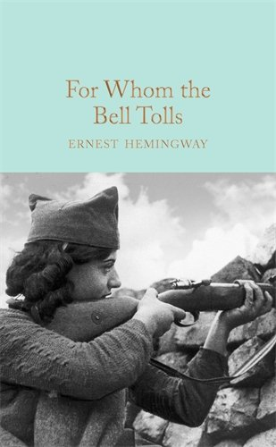 For Whom the Bell Tolls (Macmillan Collector's Library) por Ernest Hemingway