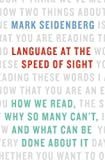 #4: Language at the Speed of Sight: How We Read, Why So Many Can't, and What Can Be Done About It