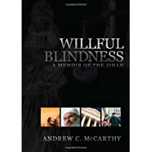 Willful Blindness: A Memoir of the Jihad by Andrew C. Mccarthy (2008-04-14)