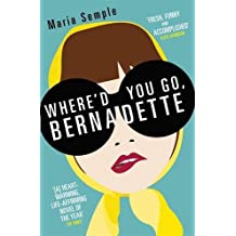 By Maria Semple - Where'd You Go, Bernadette