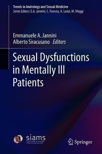Sexual Dysfunctions in Mentally Ill Patients (Trends in Andrology and Sexual Medicine)