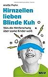 Hirnzellen lieben Blinde Kuh: Was die Hirnforschung �ber starke Kinder wei� Bild