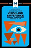 Griselda Pollock's Vision and Difference: Feminism, Femininity and Histories of Art (The Macat Library)
