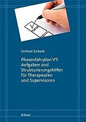 Phasenfahrplan VT: Aufgaben und Strukturierungshilfen für Therapeuten und Supervisoren