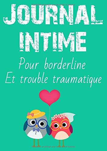 Journal Intime Pour Borderline Et Trouble Traumatique: - à Remplir Et à Cocher -Vivre Avec Borderline. Un Cahier De Compétences Inspiré De La DBT Thérapie Comportementale Dialectique