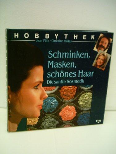 Jean Pütz: Schminken, Masken, schönes Haar - Die sanfte Kosmetik - Verlag: VGS [Auflage: 1. Auflage]