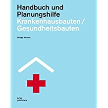 Krankenhausbauten/Gesundheitsbauten. Handbuch und Planungshilfe. Band 1: Allgemeinkrankenhäuser und Gesundheitszentren. Band 2: Spezialkliniken und Fachabteilungen