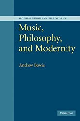 Music, Philosophy, and Modernity (Modern European Philosophy)