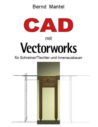 CAD mit VectorWorks: für Schreiner/Tischler und Innenausbauer