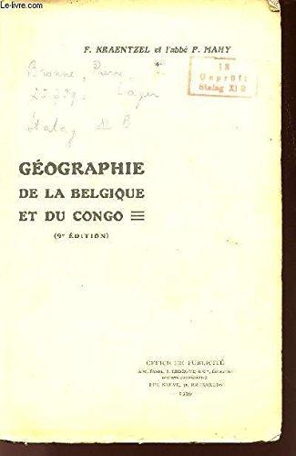 GEOGRAPHIE DE LA BELGIQUE ET DU CONGO - A L'USAGE DU CYCLE SUPERIEUR DE L'ENSEIGNEMENT MOYEN ET DE L'ENSEIGNEMENT NORMAL