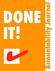 Done It.: Accountability Journal - Get Stuff Done