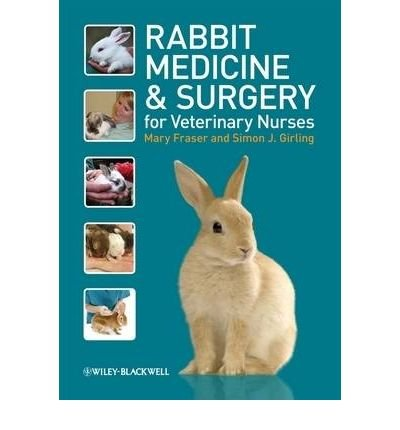 [(Rabbit Medicine and Surgery for Veterinary Nurses)] [Author: Mary Fraser] published on (March, 2009)