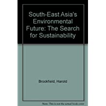 South-East Asia's Environmental Future: The Search for Sustainability