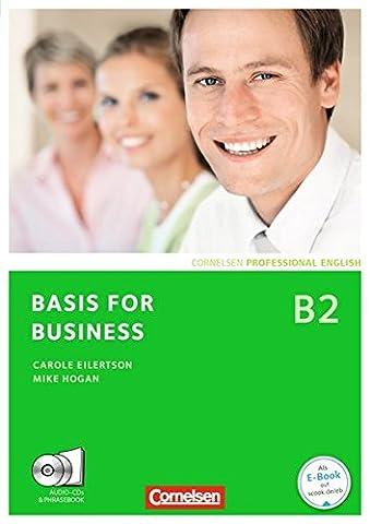 Basis for Business - New Edition: B2 - Kursbuch mit CDs und Phrasebook