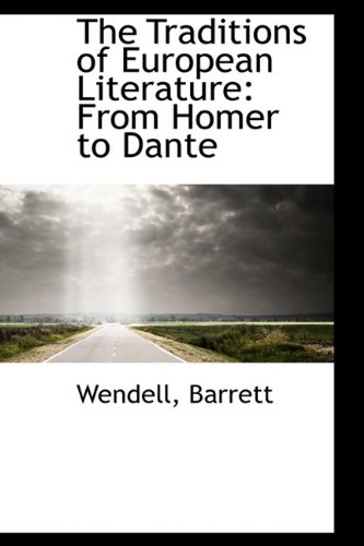 The Traditions of European Literature: From Homer to Dante