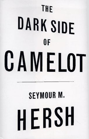 The Dark Side of Camelot by Seymour M. Hersh (1997-11-01)