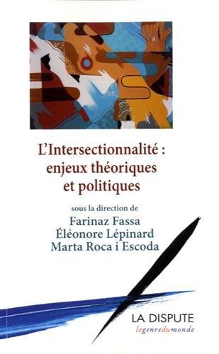 L'intersectionnalité : enjeux théoriques et politiques par