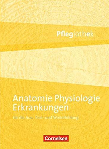 Pflegiothek: Anatomie, Physiologie, Erkrankungen: Fachbuch