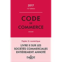 Code de commerce 2017, annoté (Codes Dalloz Universitaires et Professionnels)