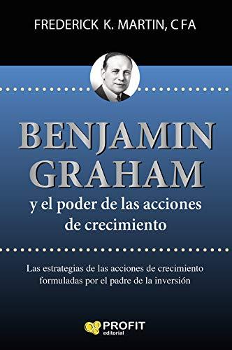 Benjamin Graham y el poder de las acciones de crecimiento por Frederick K. Martin