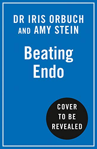 Beating Endo: A Patient's Treatment Plan for Endometriosis (English Edition)