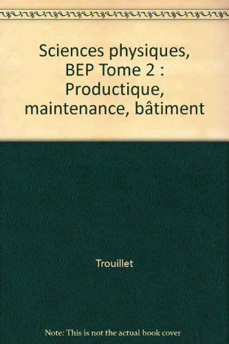 Physique Chimie BEP : productique, maintenance, bâtiment, professeur