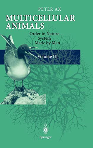Multicellular Animals: Volume III: Order in Nature - System Made by Man