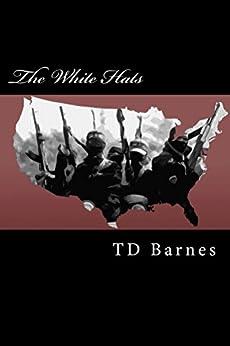 The White Hats (English Edition) di [Barnes, TD]