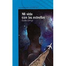 Mi vida con las estrellas / My Life with the Stars (Serie Azul)