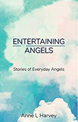 Entertaining Angels: Stories of Everyday Angels