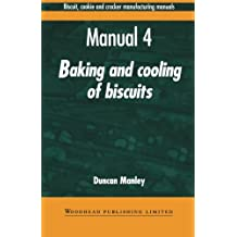 Biscuit, Cookie and Cracker Manufacturing Manuals: Manual 4: Baking and Cooling of Biscuits