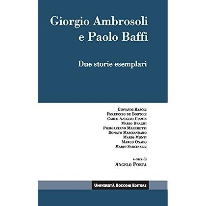Giorgio Ambrosoli E Paolo Baffi: Due Storie Esemplari