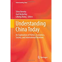 Understanding China Today: An Exploration of Politics, Economics, Society, and International Relations