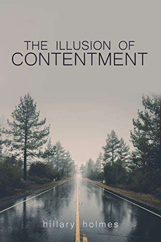 The Illusion of Contentment por hillary holmes