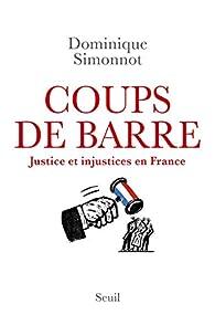 Coups de barre - Justice et injustices en France par Dominique Simonnot