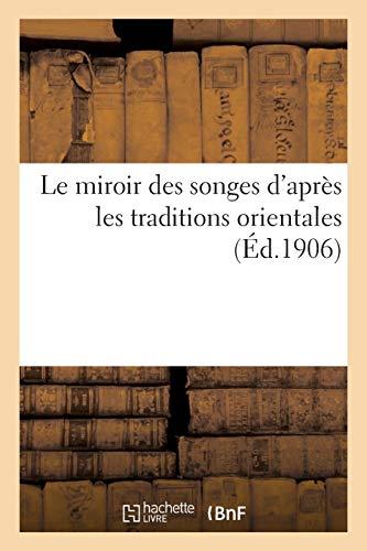 Le miroir des songes d'après les traditions orientales par Sans Auteur