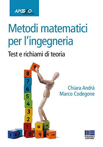 Metodi matematici per l'ingegneria. Test e richiami di teoria