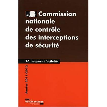 Commission nationale de contrôle des interceptions de sécurité, 20e rapport : année 2011-2012