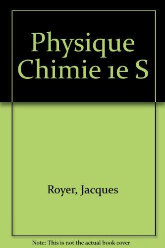 Physique Chimie 1e S par Jacques Royer