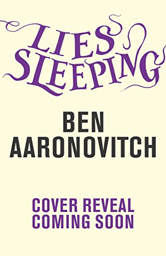 Lies Sleeping: The Seventh Rivers of London novel (A Rivers of London novel Book 7) by [Aaronovitch, Ben]
