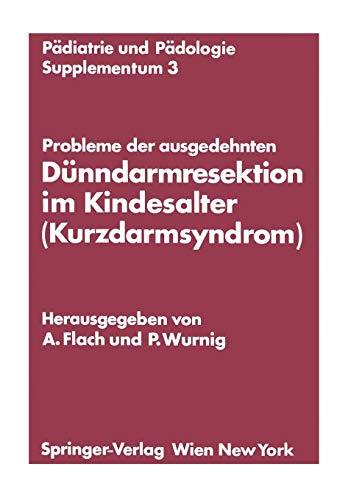 Probleme der ausgedehnten Dünndarmresektion im Kindesalter (Kurzdarmsyndrom):