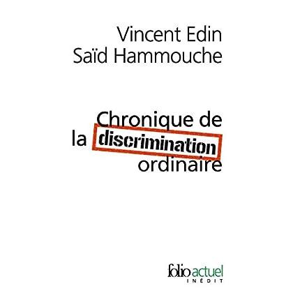 Chronique de la discrimination ordinaire (Folio actuel t. 149)