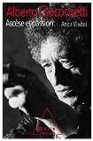 Alberto Giacometti,Ascèse et passion