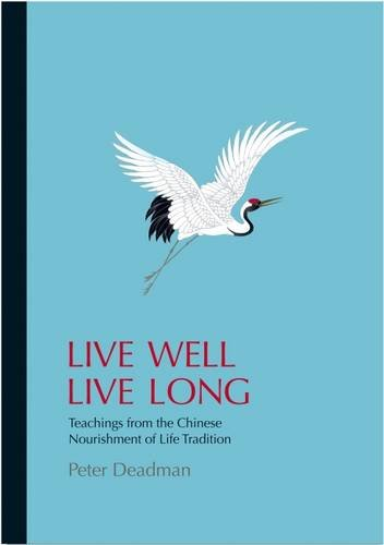 Live Well Live Long: Teachings from the Chinese Enrichment of Life Tradition