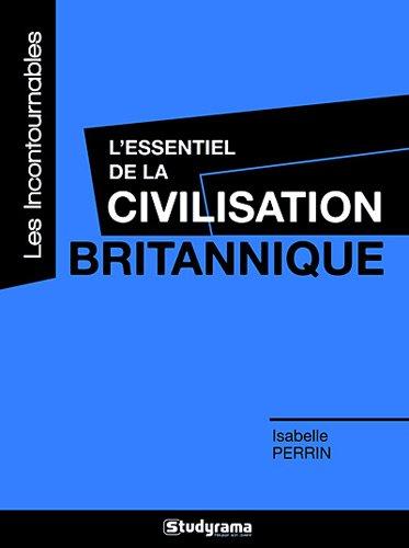 L'essentiel de la civilisation britannique