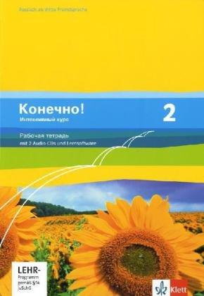 Konetschno! Intensivnyj Kurs / Russisch als 3. Fremdsprache: Konetschno! Intensivnyj Kurs / Arbeitsheft mit 2 Audio-CD und Lernsoftware zum Download: Russisch als 3. Fremdsprache