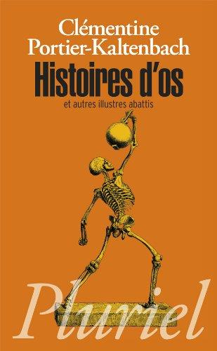 Histoires d'os: et autres illustres abattis