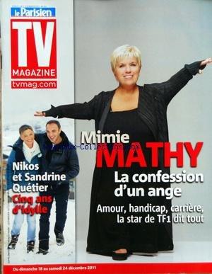 TV MAGAZINE LE PARISIEN [No 20931] du 16/12/2011 - MIMIE MATHY - LA CONFESSION D'UN ANGE - NIKOS ET SANDRINE QUETIER - 5 ANS D'IDYLLE
