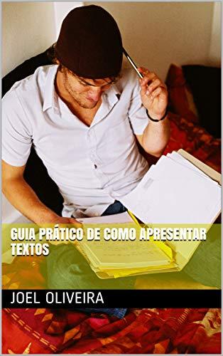 Guia Prático de como Apresentar Textos (Portuguese Edition)
